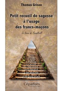 petit-recueil-sagesse-usage-des-francs-macons-livre-bazalliell-7074